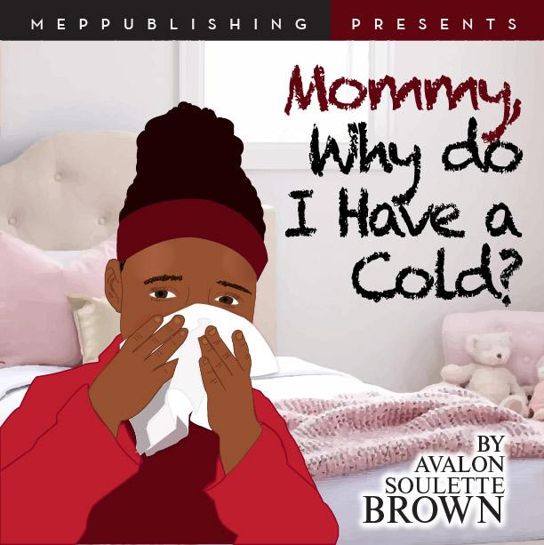 mommy why I do I have a cold