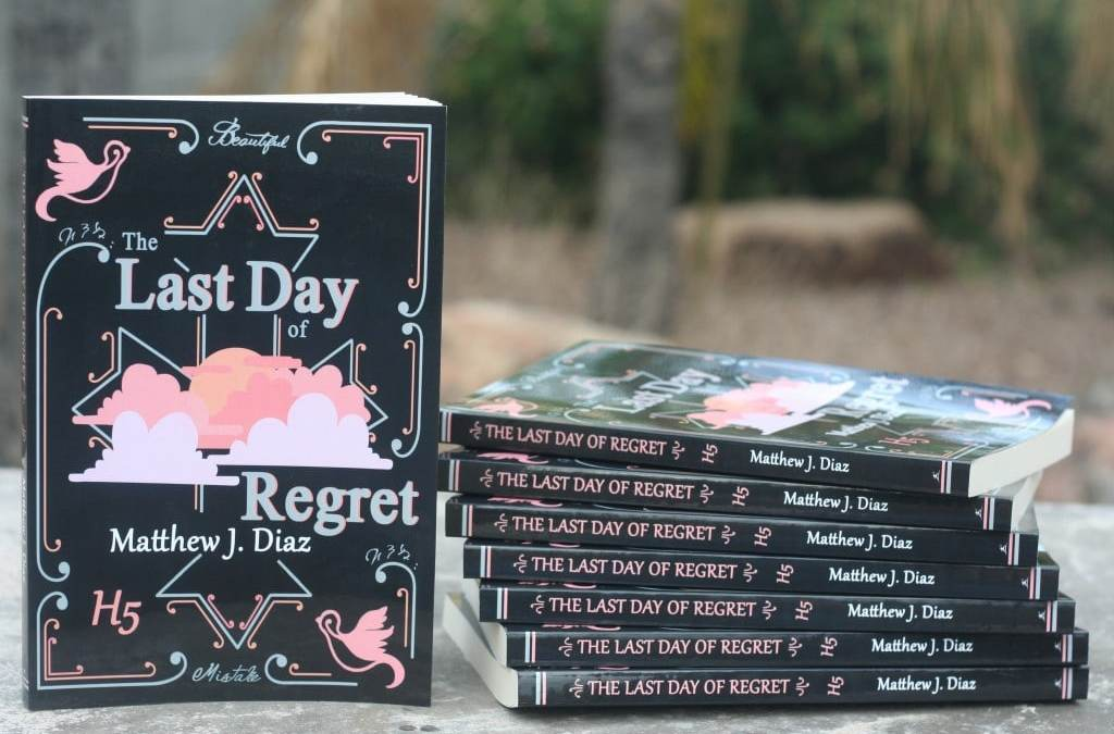 The Last Day of Regret By Matthew J. Diaz