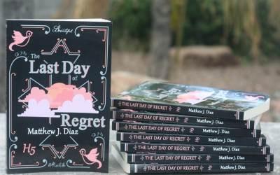 The Last Day of Regret By Matthew J. Diaz