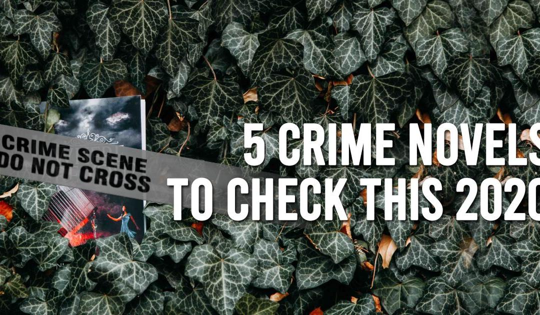 5 Crime Novels to Check This 2020