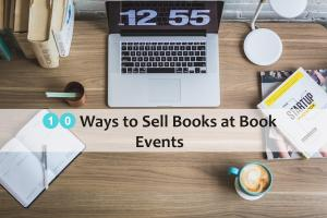 10 Ways to Sell Books at Book Events