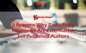 5-Reasons-Why-Radio-Book-Interviews-Are-Essential-for-Self-Published-Authors-1080x675