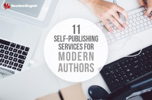 11 Self-Publishing Services for Modern Authors