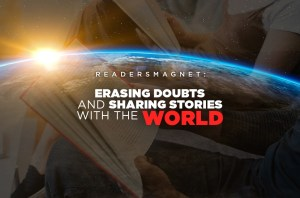 READERSMAGNET ERASING DOUBTS AND SHARING STORIES WITH THE WORLD