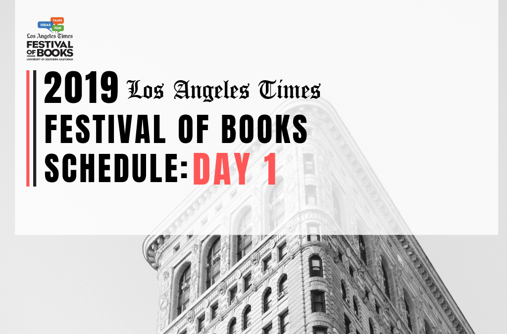 2019 Los Angeles Times Festival of Books Schedule: Day 1