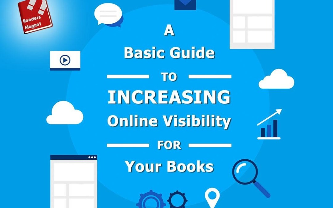 A Basic Guide to Increasing Online Visibility for Your Books
