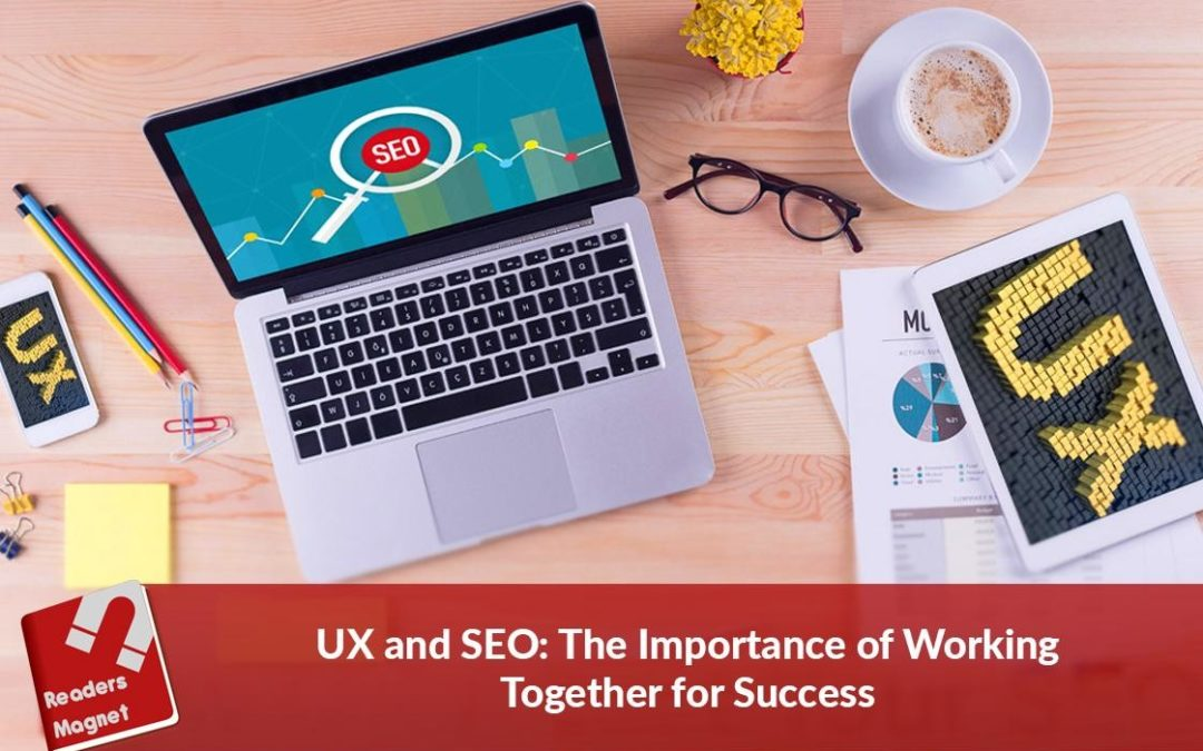 UX and SEO: The Importance of Working Together for Success