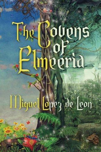 """The Covens of Elmeeria"" by Miguel Lopez de Leon"