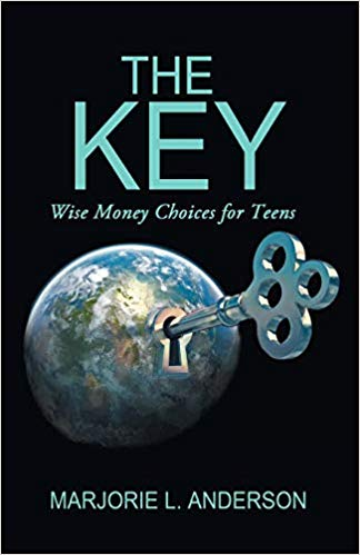 """The Key: Wise Money Choices for Teens"" by Marjorie L. Anderson"