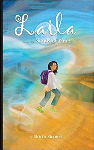 """Laila and the Sands of Time"" by Shirin Shamsi"