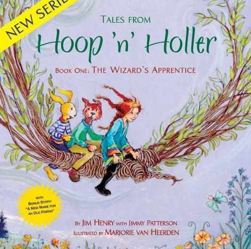 """Tales from Hoop 'n' Holler: The Wizard's Apprentice"" by Jim Henry and Jimmy Patterson"