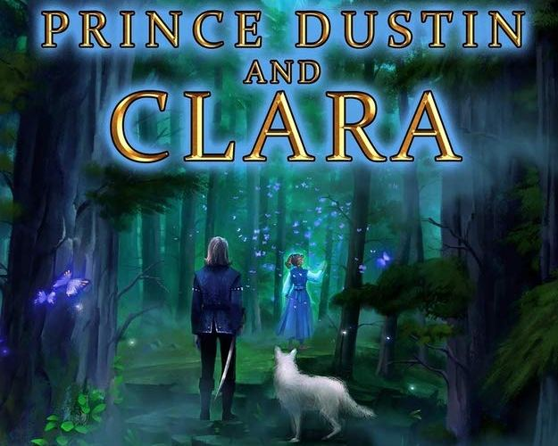 """Prince Dustin and Clara: Secrets of the Black Forest"" by Daniel Lee Nicholson"