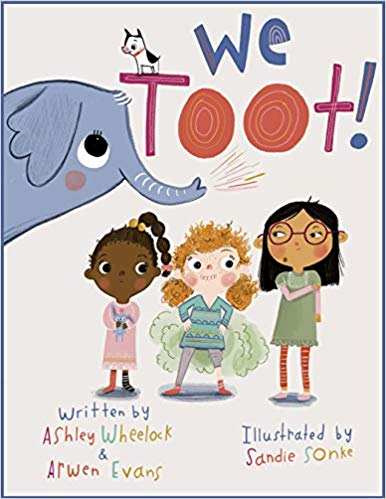 """We Toot: A Feminist Fable About Farting,"" by Ashley Wheelock and Arwen Evans"
