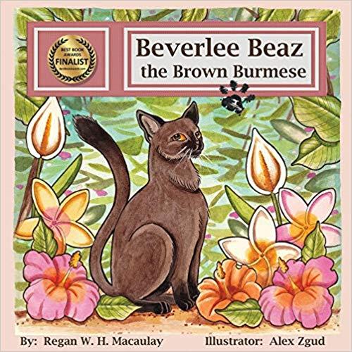 """Beverlee Beaz the Brown Burmese"" by Regan W.H. Macaulay"