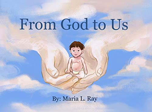 """From God to Us"" by Maria L. Ray"