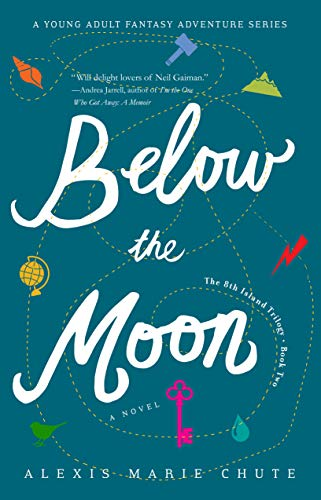 Below the Moon by Alexis Marie Chute