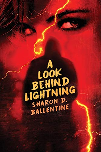 """A Look Behind Lightning""  by Sharon Ballentine"
