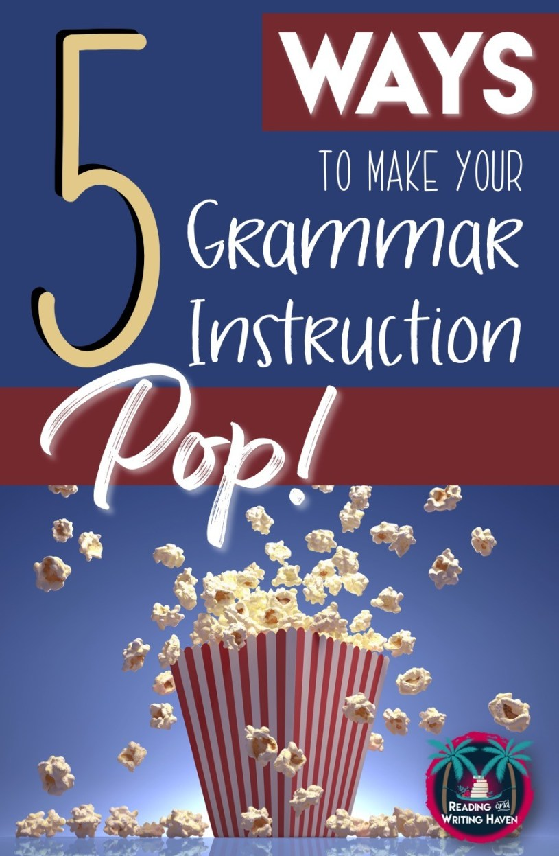 Make teaching and learning grammar more interesting in middle and high school using these five tips.