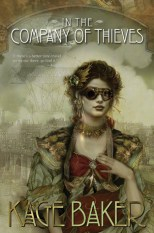 In the Company of Thieves by Kage Baker