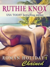 roman holiday 1 chained by ruthie knox