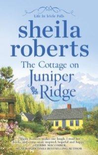 cottage on juniper ridge by sheila roberts