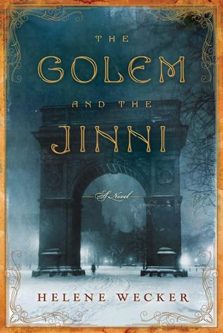 golem and the jinni by helene wecker