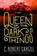 queen of the dark things by c robert cargill