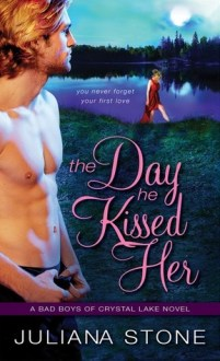 day he kissed her by juliana stone