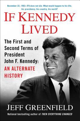 if kennedy lived by jeff greenfield