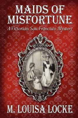maids of misfortune by m louisa locke