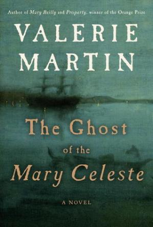 ghost of the mary celeste by valerie martin