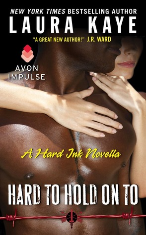 hard to hold on to by laura kaye