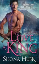 to love a king by shona husk