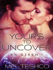 yours to uncover by mel teshco