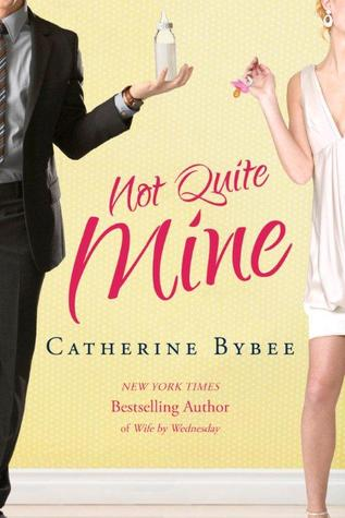 not quite mine by catherine bybee