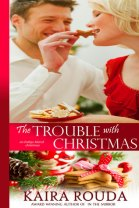 trouble with christmas by kaira rouda