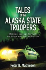 tales of the alaska state troopers by peter mathiesen