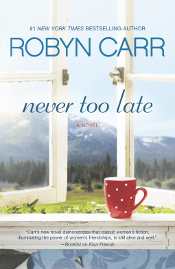 never too late by robyn carr