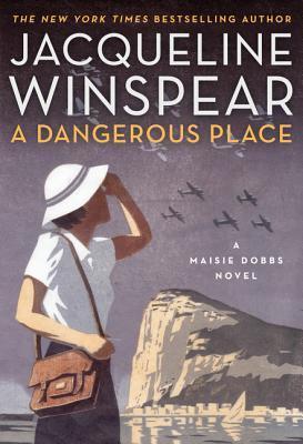 dangerous place by Jacqueline winspear