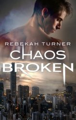 chaos broken by rebekah turner