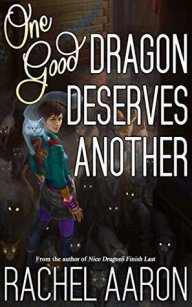 one good dragon deserves another by Rachel aaron