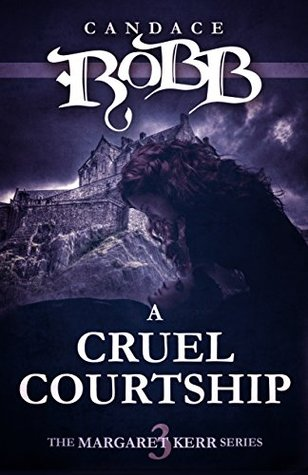 cruel courtship by candace robb