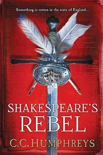 shakespeares rebel by cc humphreys