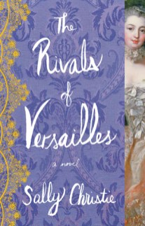 rivals of versailles by sally christie