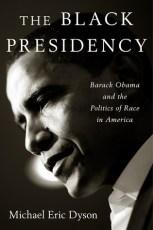 black presidency by michael eric dyson