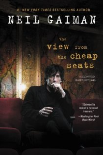 view from the cheap seats by neil gaiman