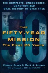 fifty year mission first 25 years by edward gross and mark altman