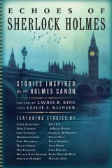 echoes of sherlock holmes by laurie r king and leslie s klinger