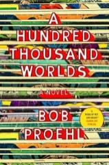 hundred thousand worlds by bob proehl