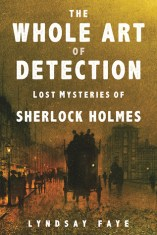 whole art of detection by lindsay faye